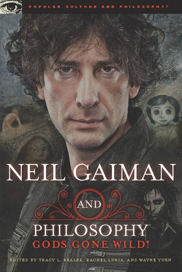 Neil Gaiman and Philosophy - Gods Gone Wild! - cover
