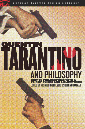 Quentin Tarantino and Philosophy - How to Philosophize with a Pair of Pliers and a Blowtorch - cover