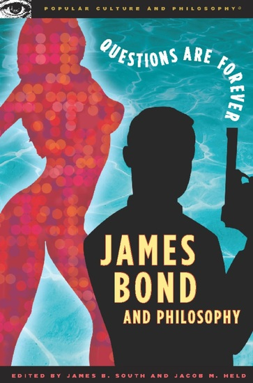 James Bond and Philosophy - Questions Are Forever - cover