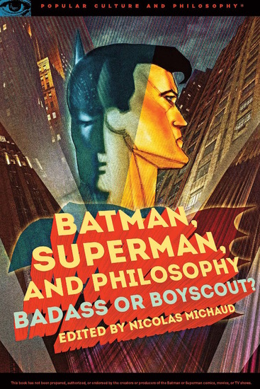 Batman Superman and Philosophy - Badass or Boyscout? - cover