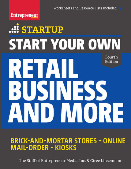 Start Your Own Retail Business and More - Brick-and-Mortar Stores • Online • Mail Order • Kiosks - cover