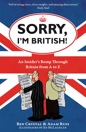 Sorry I'm British! - An Insider's Romp Through Britain from A to Z - cover