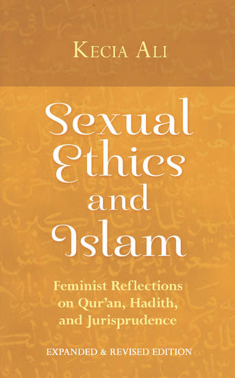 Sexual Ethics and Islam - Feminist Reflections on Qur'an Hadith and Jurisprudence - cover