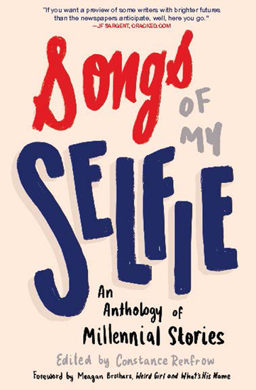 Songs of My Selfie - An Anthology of Millennial Stories - cover