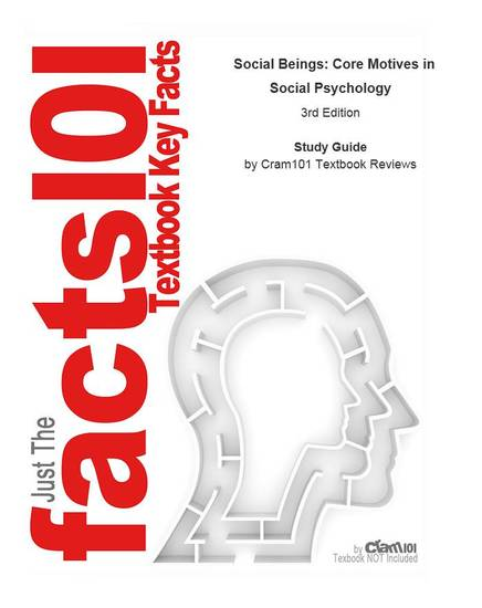 e-Study Guide for: Social Beings: Core Motives in Social Psychology by Susan T Fiske ISBN 9781118552544 - cover