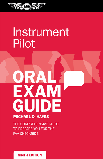 Instrument Pilot Oral Exam Guide - The comprehensive guide to prepare you for the FAA checkride - cover