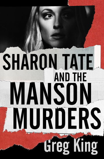 Sharon Tate and the Manson Murders - cover