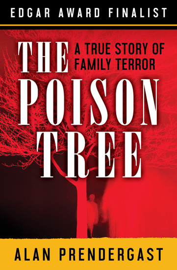 The Poison Tree - A True Story of Family Terror - cover