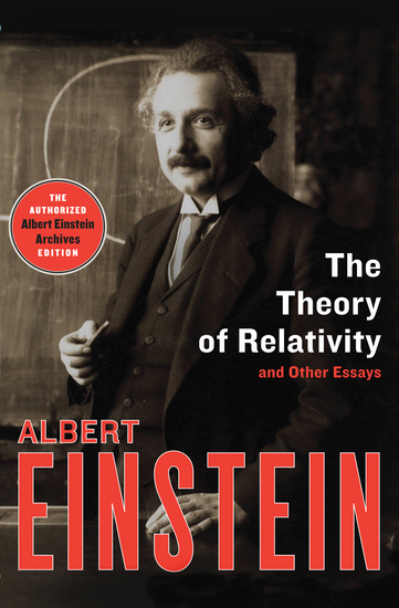 The Theory of Relativity - And Other Essays - cover