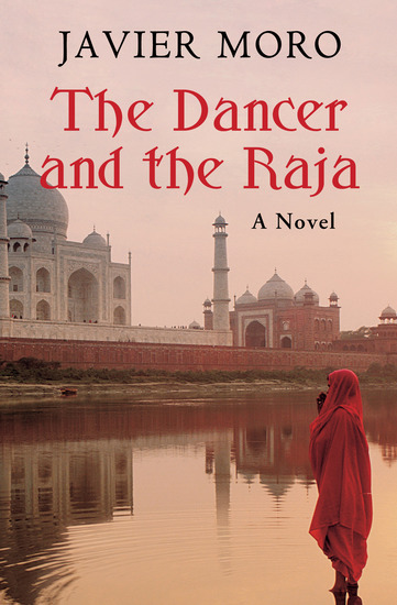The Dancer and the Raja - A Novel - cover