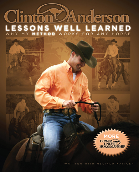 Clinton Anderson: Lessons Well Learned - Why My Method Works for Any Horse - cover