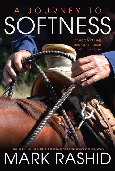 A Journey to Softness - In Search of Feel and Connection with the Horse - cover
