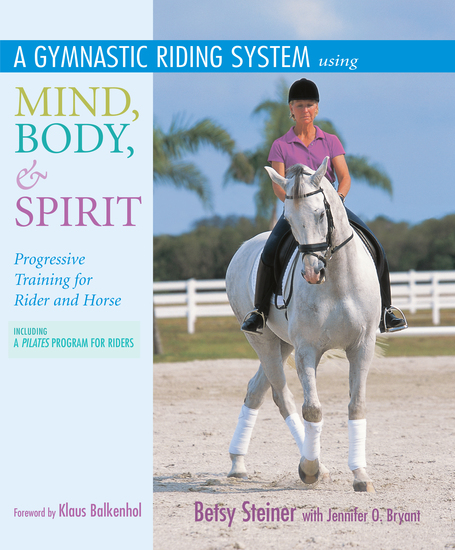 A Gymnastic Riding System Using Mind Body & Spirit - Progressive Training for Rider and Horse - cover