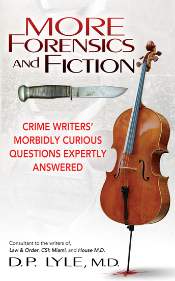 More Forensics and Fiction - Crime Writers' Morbidly Curious Questions Expertly Answered - cover
