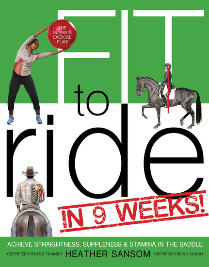 Fit to Ride in 9 Weeks! - The Ultimate Exercise Plan: Achieve Straightness Suppleness and Stamina In the Saddle - cover