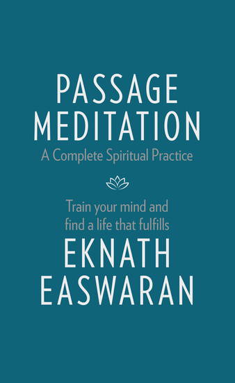 Passage Meditation - A Complete Spiritual Practice - Train Your Mind and Find a Life that Fulfills - cover