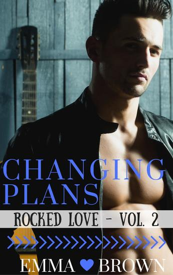Changing Plans (Rocked Love - Vol 2) - Rocked Love #2 - cover
