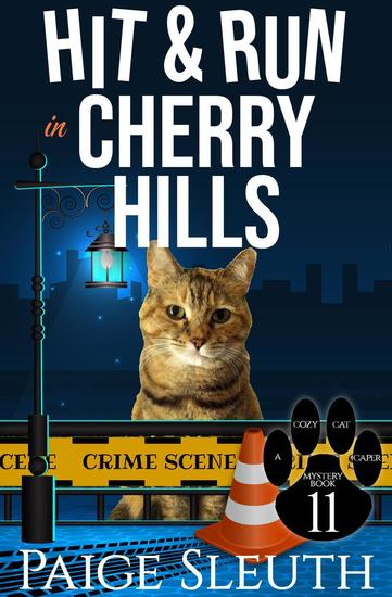 Hit and Run in Cherry Hills - Cozy Cat Caper Mystery #11 - cover