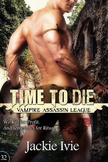 Time To Die - Vampire Assassin League #32 - cover