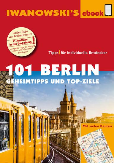 101 Berlin - Reiseführer von Iwanowski - Geheimtipps und Top-Ziele - cover