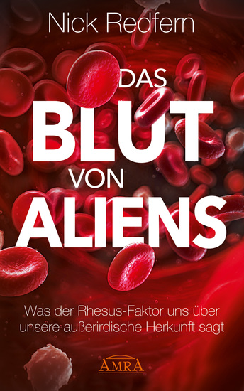 Das Blut von Aliens - Was der Rhesus-Faktor uns über unsere außerirdische Herkunft sagt - cover