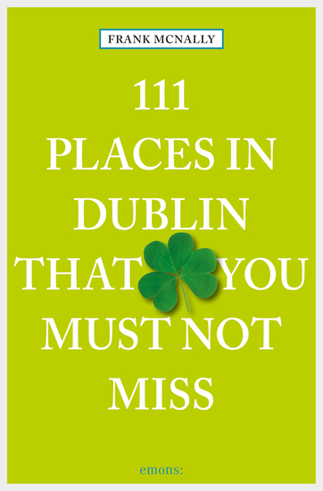 111 Places in Dublin that you must not miss - cover