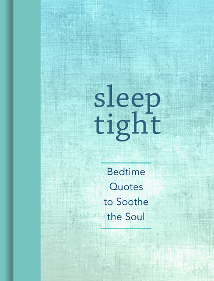 Sleep Tight - Bedtime Quotes to Soothe the Soul - cover