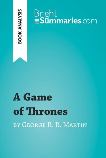 A Game of Thrones by George R R Martin (Book Analysis) - cover