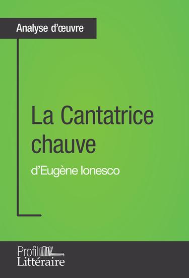 La Cantatrice chauve d'Eugène Ionesco (Analyse approfondie) - Approfondissez votre lecture des romans classiques et modernes avec Profil-Litterairefr - cover