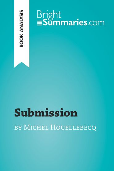Submission by Michel Houellebecq (Book Analysis) - Detailed Summary Analysis and Reading Guide - cover