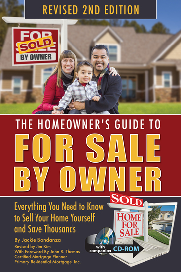 The Homeowner's Guide to For Sale By Owner - Everything You Need to Know to Sell Your Home Yourself and Save Thousands - cover