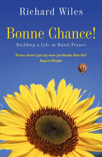 Bonne Chance! - Building a Life in Rural France - cover