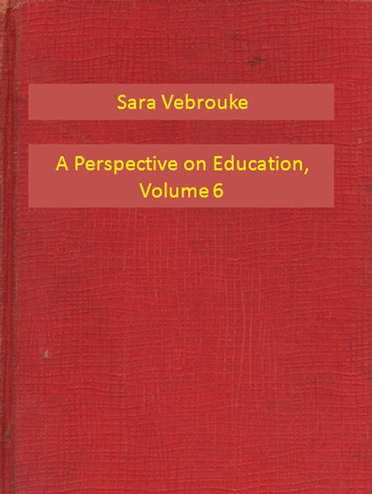 A Perspective on Education Volume 6 - cover