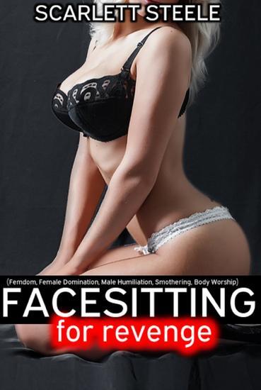 Facesitting for Revenge (Femdom Female Domination Male Humiliation Smothering Body Worship) - cover