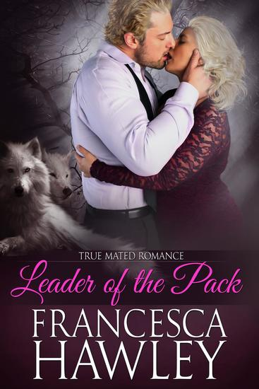 Leader of the Pack - True Mated Romance #3 - cover