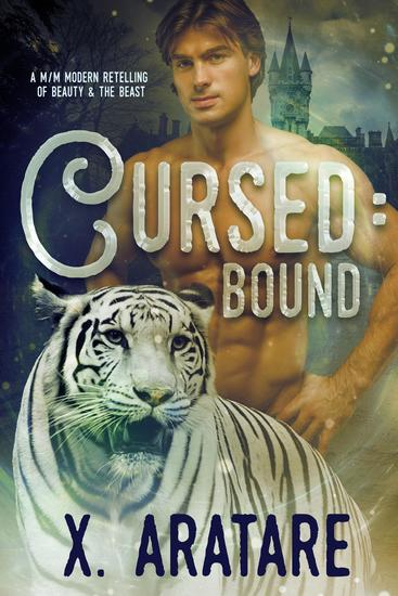 Cursed: Bound (M M Modern Retelling of Beauty & the Beast) (Book 2) - Cursed - cover