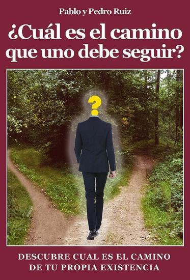 ¿Cuál es el camino que uno debe seguir? Descúbre cuál es el camino de tu propia existencia - cover
