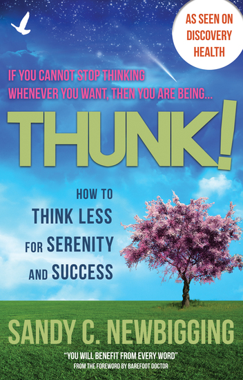 Thunk! - How to Think Less for Serenity and Success - cover
