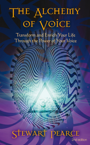 The Alchemy of Voice - Transform and Enrich Your Life Through the Power of Your Voice - cover