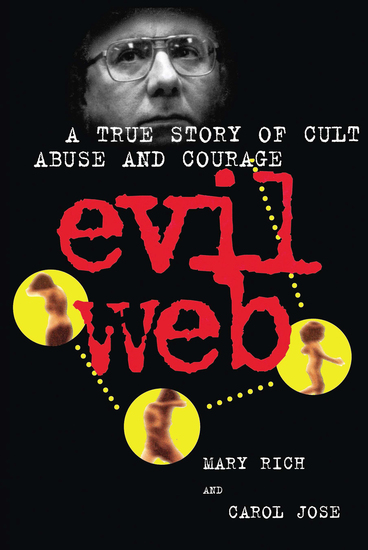 Evil Web - A True Story of Cult Abuse and Courage - cover