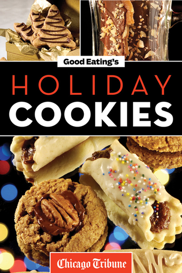 Good Eating's Holiday Cookies - Delicious Family Recipes for Cookies Bars Brownies and More - cover
