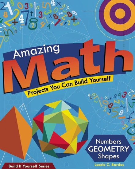 Amazing Math Projects - Projects You Can Build Yourself - cover