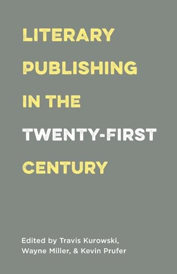 Literary Publishing in the Twenty-First Century - cover