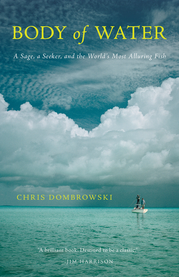 Body of Water - A Sage a Seeker and the World's Most Elusive Fish - cover