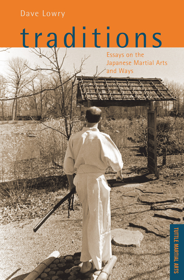 Traditions - Essays on the Japanese Martial Arts and Ways - cover
