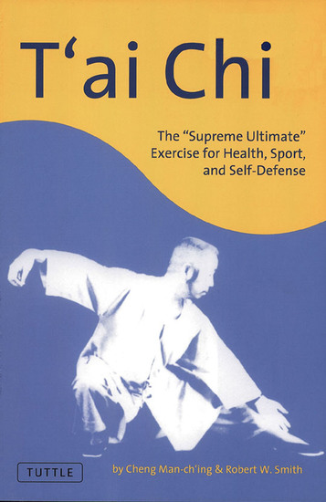 "T'ai Chi - The ""Supreme Ultimate"" Exercise for Health Sport and Self-Defense - cover"