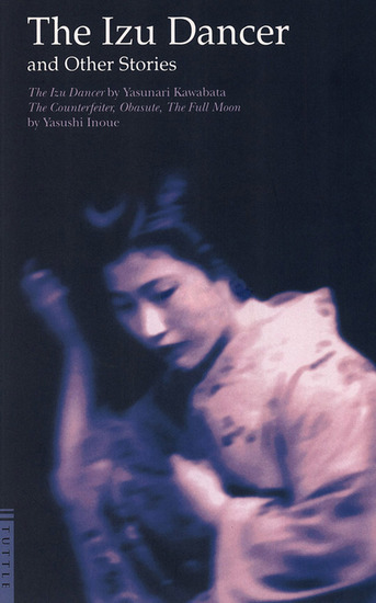 Izu Dancer and Other Stories - The Counterfeiter Obasute The Full Moon - cover
