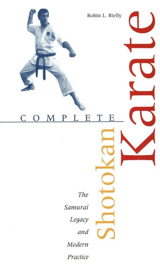 Complete Shotokan Karate - History Philosophy and Practice - cover