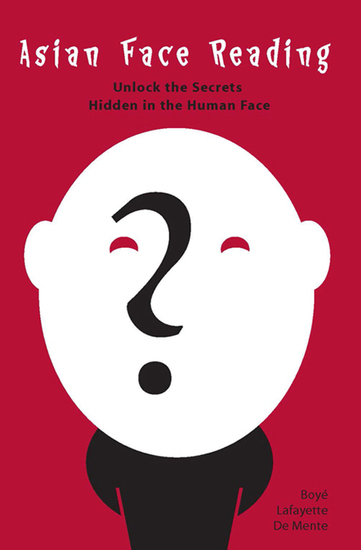 Asian Face Reading - Unlock the Secrets Hidden in the Human Face - cover