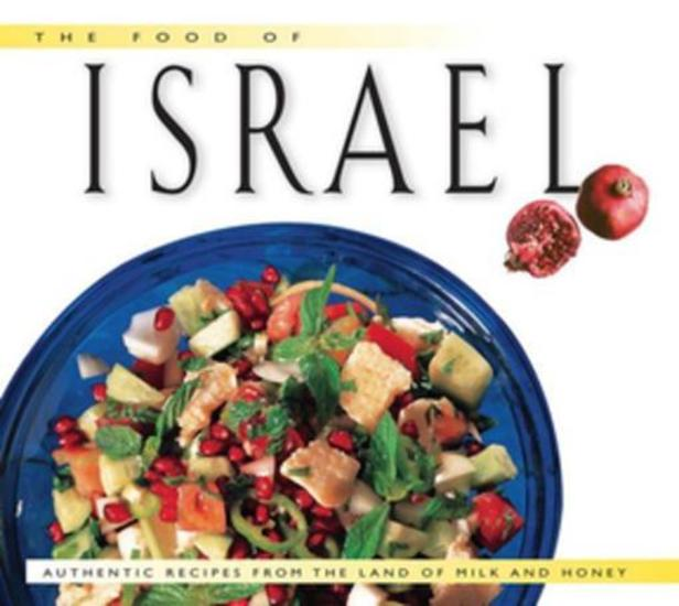 Food of Israel - Authentic Recipes from the Land of Milk and Honey - cover